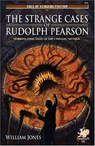 William Jones The Strange Cases Of Rudolph Pearson Horriplicating Tales Of The Cthulhu Mythos