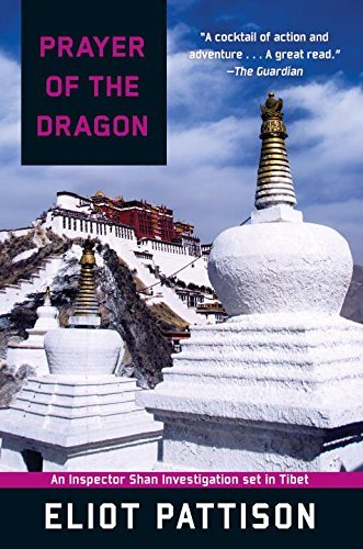 Eliot Pattison Prayer Of The Dragon An Inspector Shan Investigation Set In Tibet