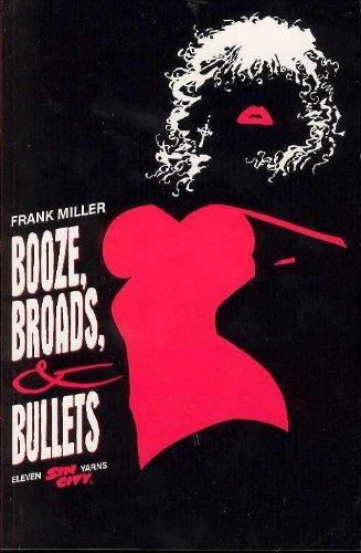Frank Miller Sin City Booze Broads & Bullets (book 6)