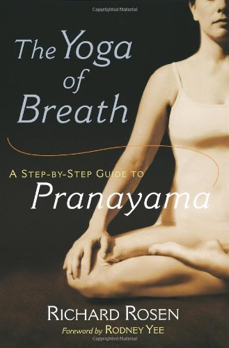 Richard Rosen The Yoga Of Breath A Step By Step Guide To Pranayama