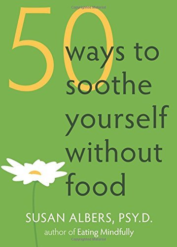 Susan Albers 50 Ways To Soothe Yourself Without Food