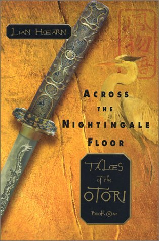Lian Hearn Across The Nightingale Floor Tales Of The Otori Book 1