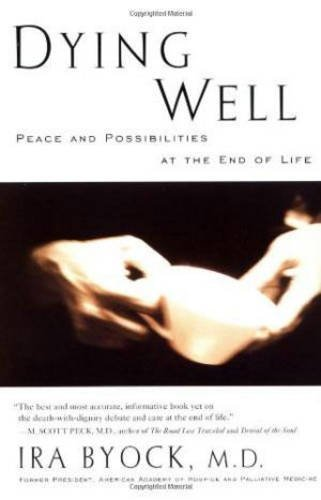 ira-byock-dying-well-peace-and-possibilities-at-the-end-of-life