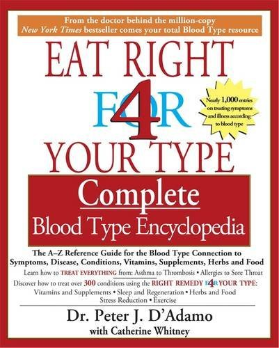 Peter J. D'adamo Eat Right 4 Your Type Complete Blood Type Encyclop The A Z Reference Guide For The Blood Type Connec