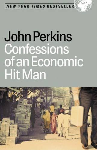 John Perkins Confessions Of An Economic Hit Man