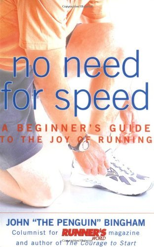 John Bingham No Need For Speed A Beginner's Guide To The Joy Of Running