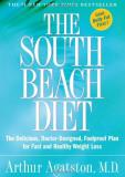 Agatston Arthur S. M.D. The South Beach Diet The Delicious Doctor Designed Foolproof Plan Fo