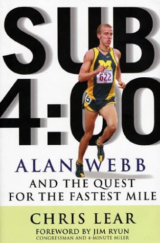 Chris Lear Sub 4 00 Alan Webb And The Quest For The Fastest