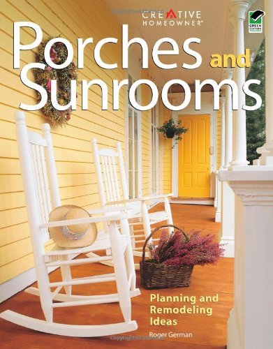 Roger German Porches And Sunrooms Planning And Remodeling Ideas