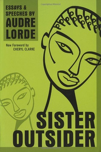 Audre Lorde Sister Outsider Essays And Speeches