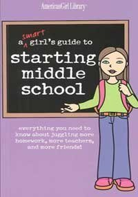 Julie Williams A Smart Girl's Guide To Starting Middle School Everything You Need To Know About Juggling More H