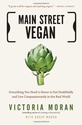 Victoria Moran Main Street Vegan Everything You Need To Know To Eat Healthfully An