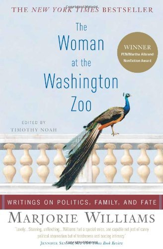 Marjorie Williams The Woman At The Washington Zoo Writings On Politics Family And Fate
