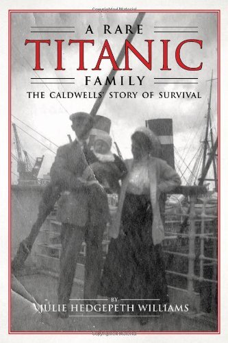 Julie Hedgepeth Williams Rare Titanic Family The Caldwells' Story Of Survival