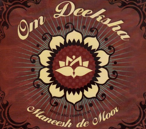Maneesh Moor Om Deeksha! A Musical Offering Of Blissful Energy