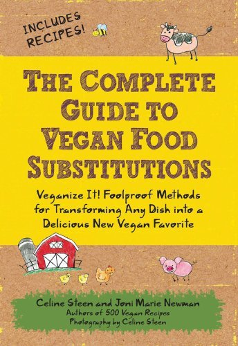 steen-celine-newman-joni-marie-the-complete-guide-to-vegan-food-substitutions