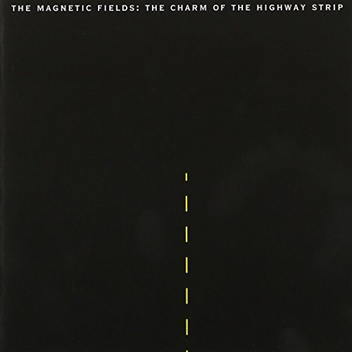 Magnetic Fields Charm Of The Highway Strip