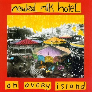 Neutral Milk Hotel On Avery Island .