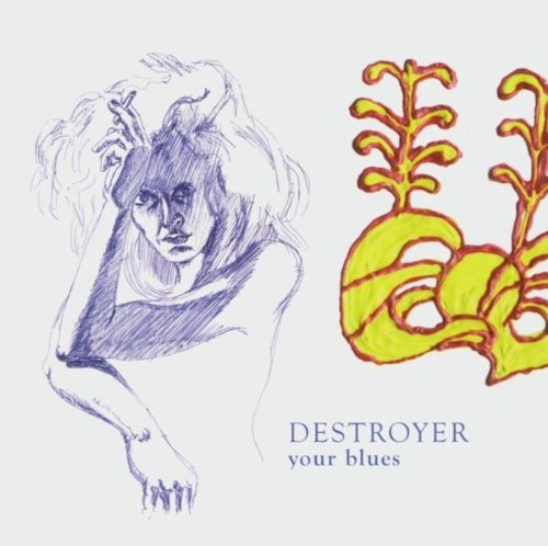 destroyer-your-blues