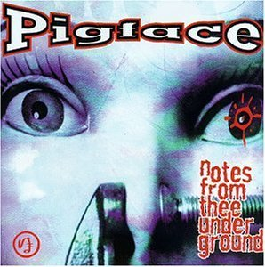 Pigface Notes From Thee Underground