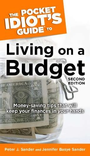 Peter J. Sander The Pocket Idiot's Guide To Living On A Budget 2n Money Saving Tips That Will Keep Your Finances In 0002 Edition;