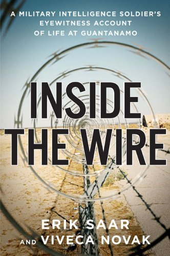 Erik Saar Inside The Wire A Military Intelligence Soldier's
