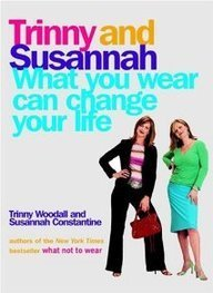 Trinny Woodall What You Wear Can Change Your Life