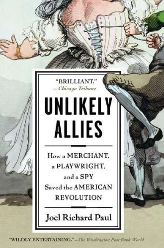 Joel Richard Paul Unlikely Allies How A Merchant A Playwright And A Spy Saved The