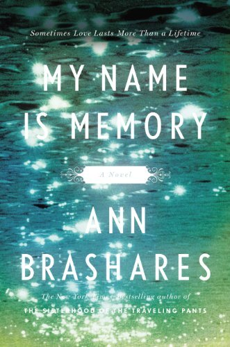 Ann Brashares My Name Is Memory