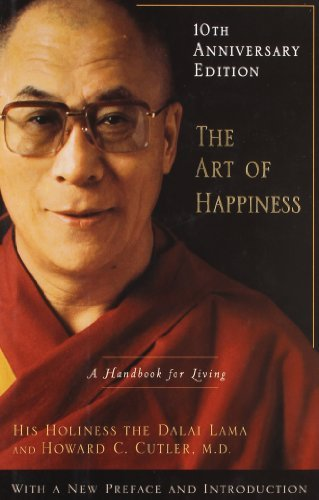 Dalai Lama The Art Of Happiness A Handbook For Living 0010 Edition;anniversary