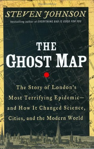 steven-johnson-ghost-map-the-the-story-of-londons-most-terrifying-epidemic-a