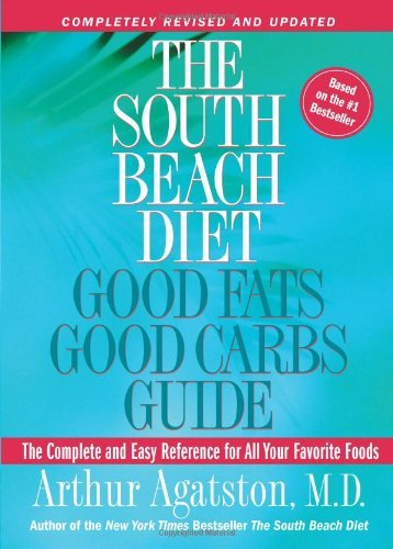 Agatston Arthur S. M.D. The South Beach Diet Good Fats Good Carbs Guide The Complete And Easy Reference For All Your Favo Revised