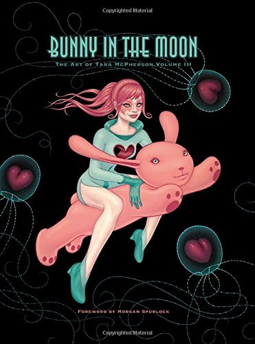 Tara Mcpherson Bunny In The Moon The Art Of Tara Mcpherson Volume 3