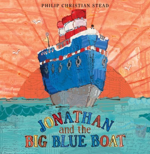 Philip C. Stead Jonathan And The Big Blue Boat