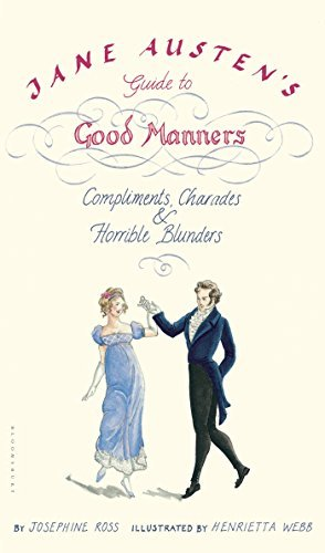 Josephine Ross Jane Austen's Guide To Good Manners Compliments Charades & Horrible Blunders