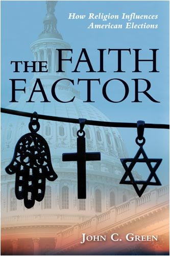 John C. Green The Faith Factor How Religion Influences American Elections
