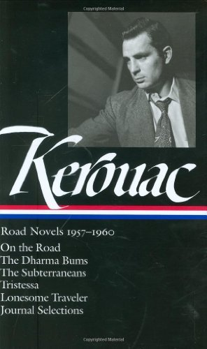 Jack Kerouac Jack Kerouac Road Novels 1957 1960 (loa #174) On The Road T