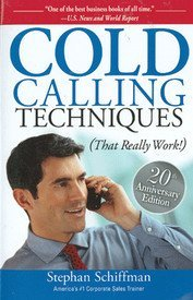 Stephen Schiffman Cold Calling Techniques That Really Work! 0006 Edition;