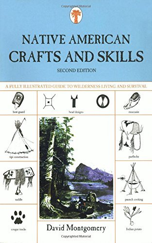David Montgomery Native American Crafts And Skills A Fully Illustrated Guide To Wilderness Living An 0002 Edition;