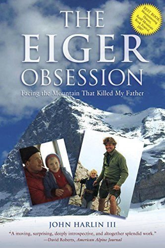 Harlin John Iii The Eiger Obsession Facing The Mountain That Killed My Father