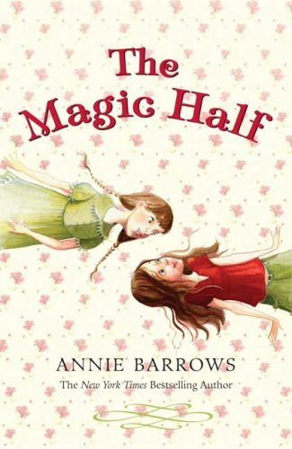 Annie Barrows The Magic Half