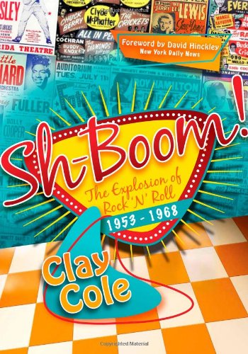 Clay Cole Sh Boom! The Explosion Of Rock 'n' Roll (1953 1968)
