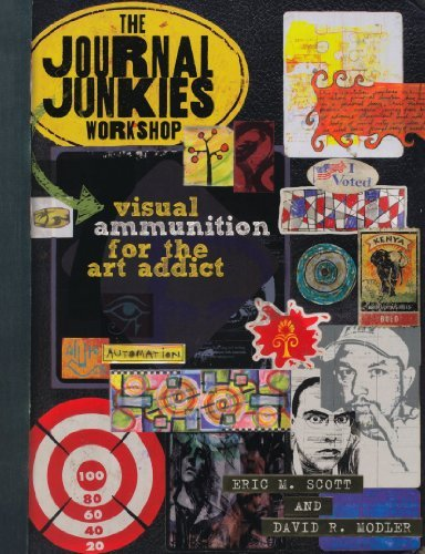 Eric M. Scott The Journal Junkies Workshop Visual Ammunition For The Art Addict