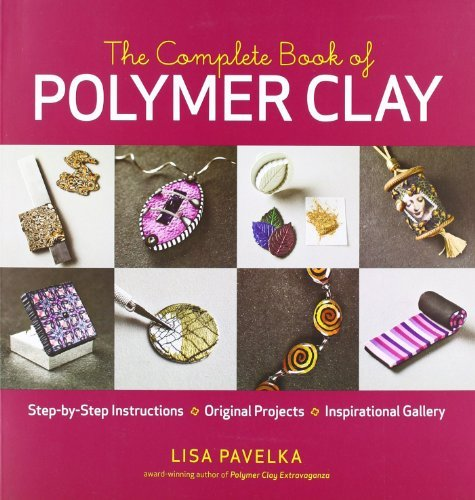 Lisa Pavelka The Complete Book Of Polymer Clay