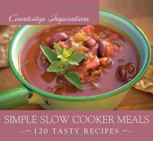 Marilee Parrish Simple Slow Cooker Meals 120 Tasty Recipes