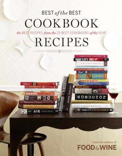 Food & Wine Books Best Of The Best Cookbook Recipes The Best Recipes From The 25 Best Cookbooks Of Th