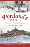 Luann Yetter Portland's Past Stories From The City By The Sea
