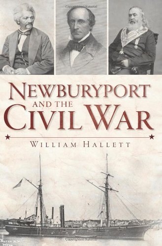 William Hallett Newburyport And The Civil War