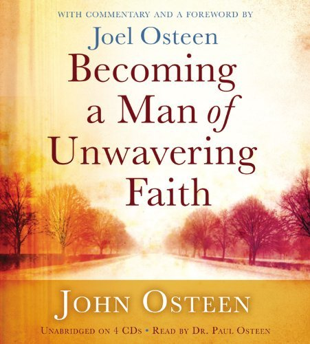 John Osteen Becoming A Man Of Unwavering Faith
