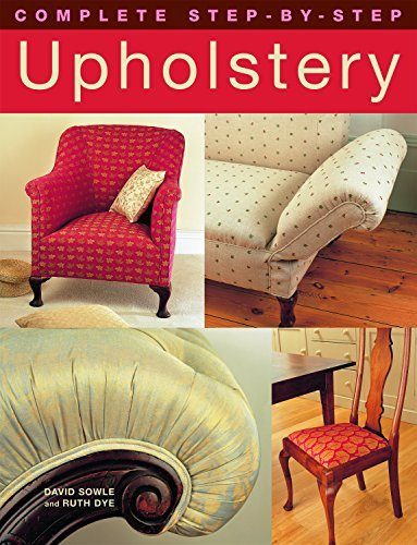 David Sowle Complete Step By Step Upholstery